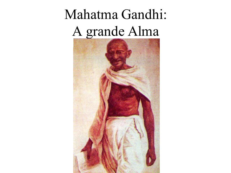 Mahatma Gandhi: A grande Alma
