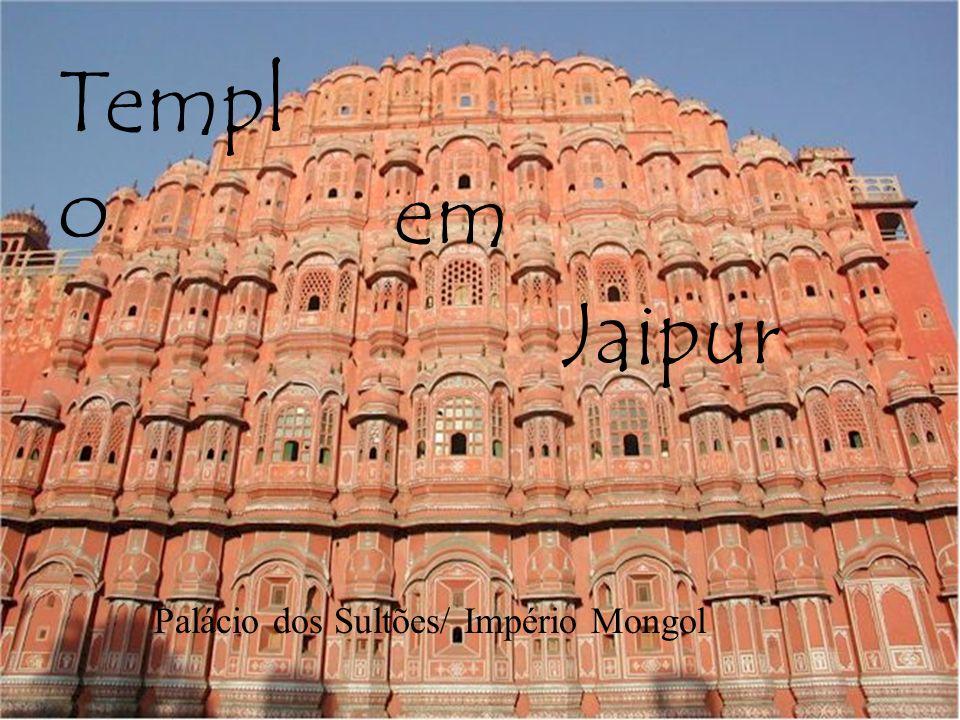 Templo em Jaipur Palácio dos Sultões/ Império Mongol
