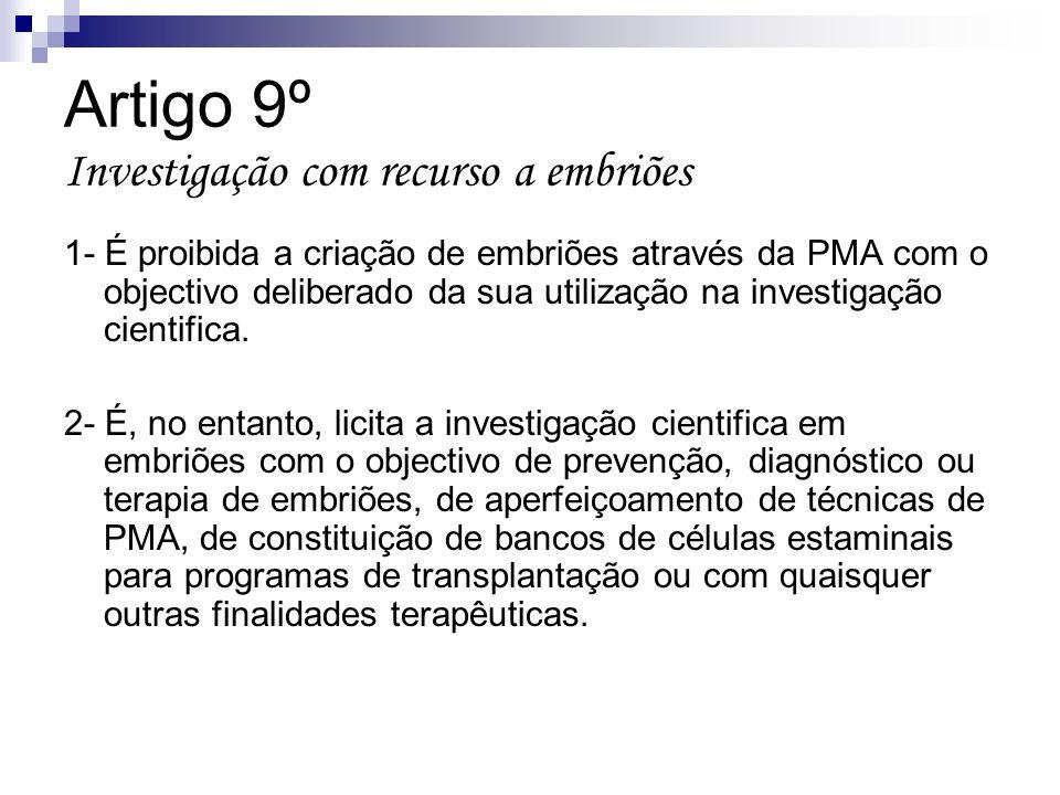 Artigo 9º Investigação com recurso a embriões
