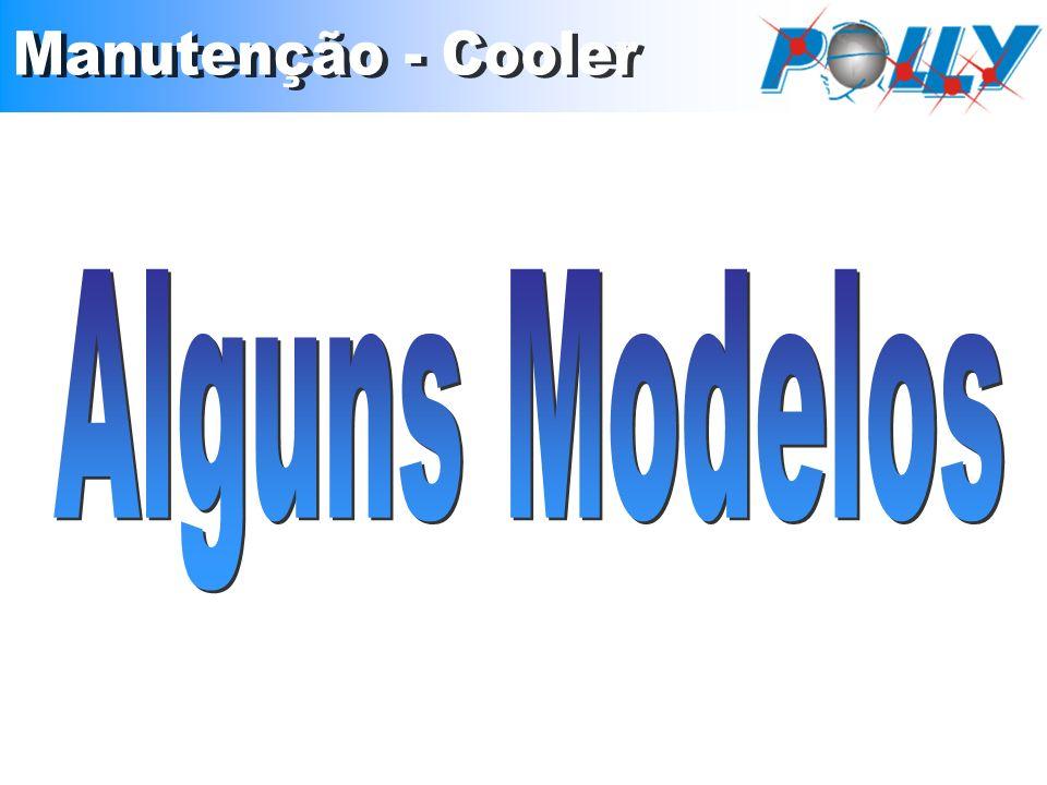 Manutenção - Cooler Alguns Modelos