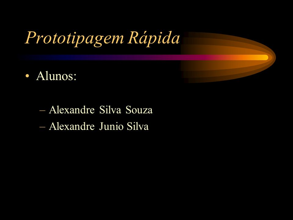 Prototipagem Rápida Alunos: Alexandre Silva Souza