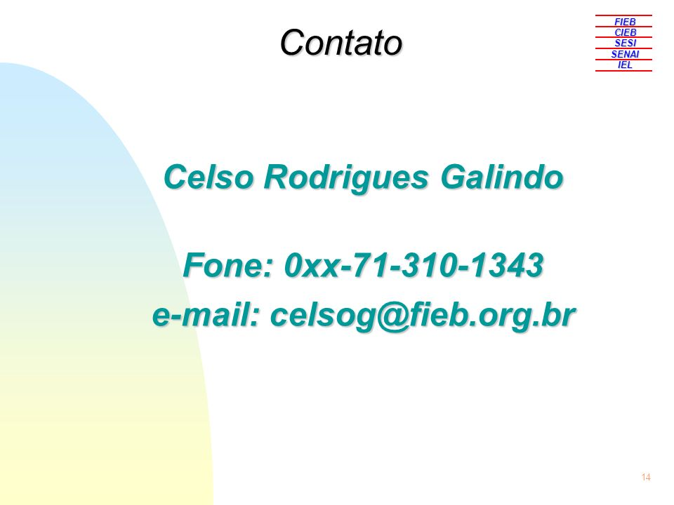 Celso Rodrigues Galindo e-mail: celsog@fieb.org.br