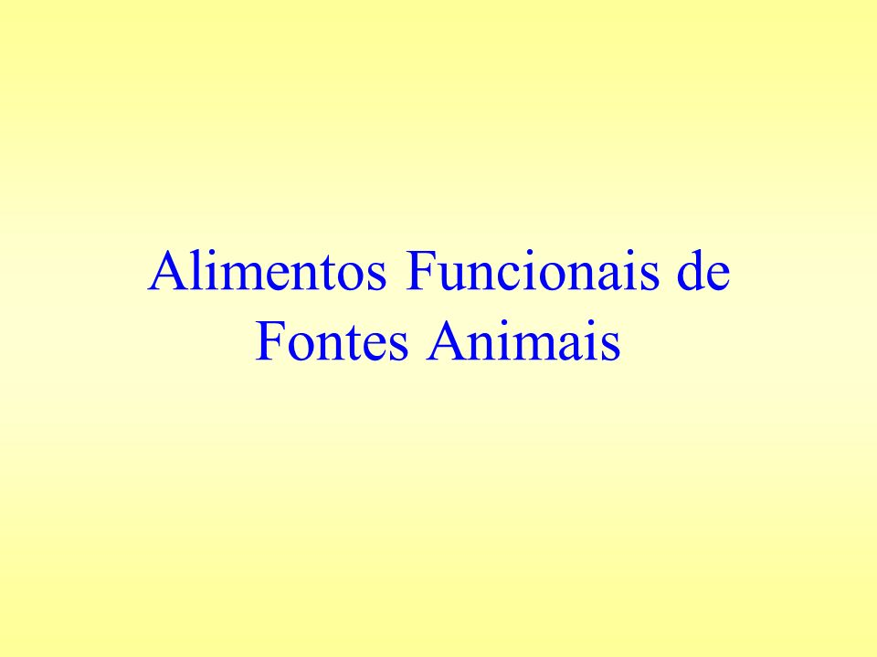 Alimentos Funcionais de Fontes Animais