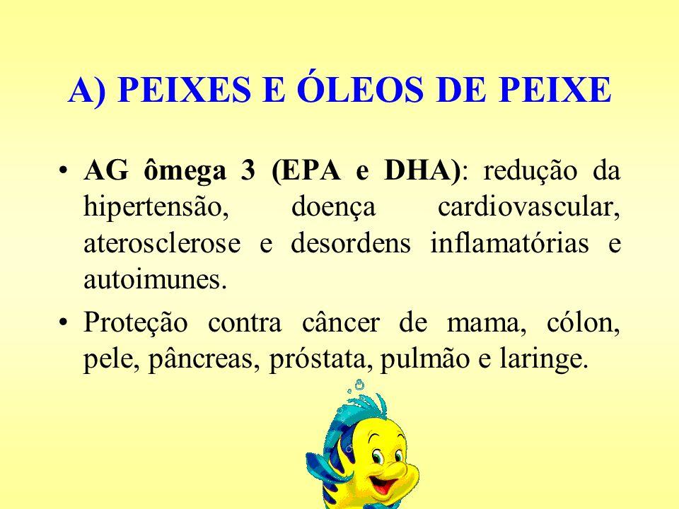 A) PEIXES E ÓLEOS DE PEIXE