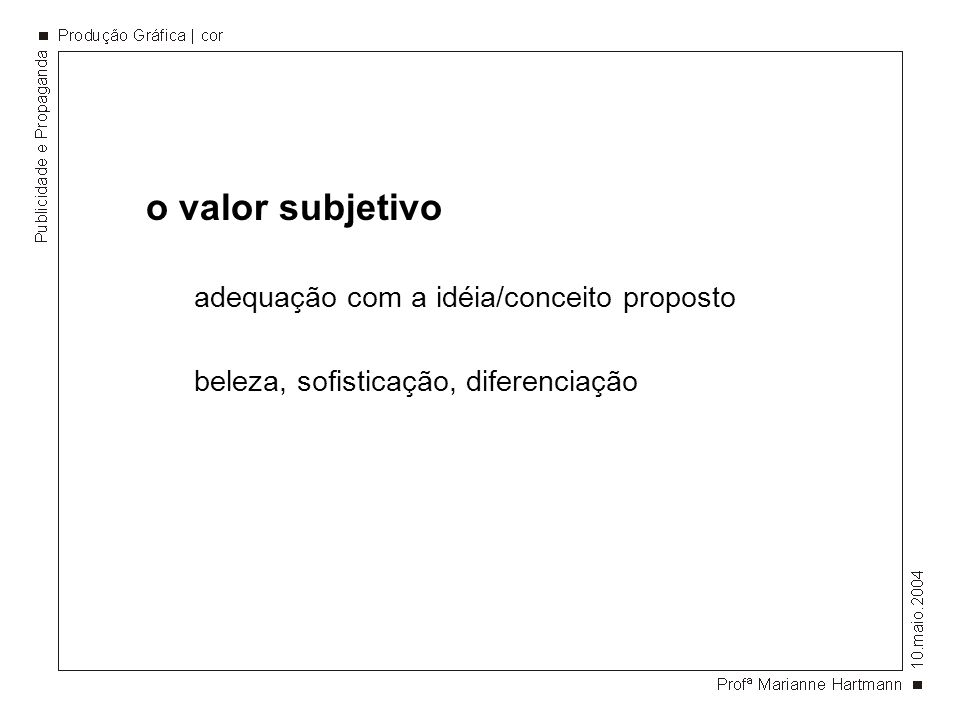 o valor subjetivo adequação com a idéia/conceito proposto