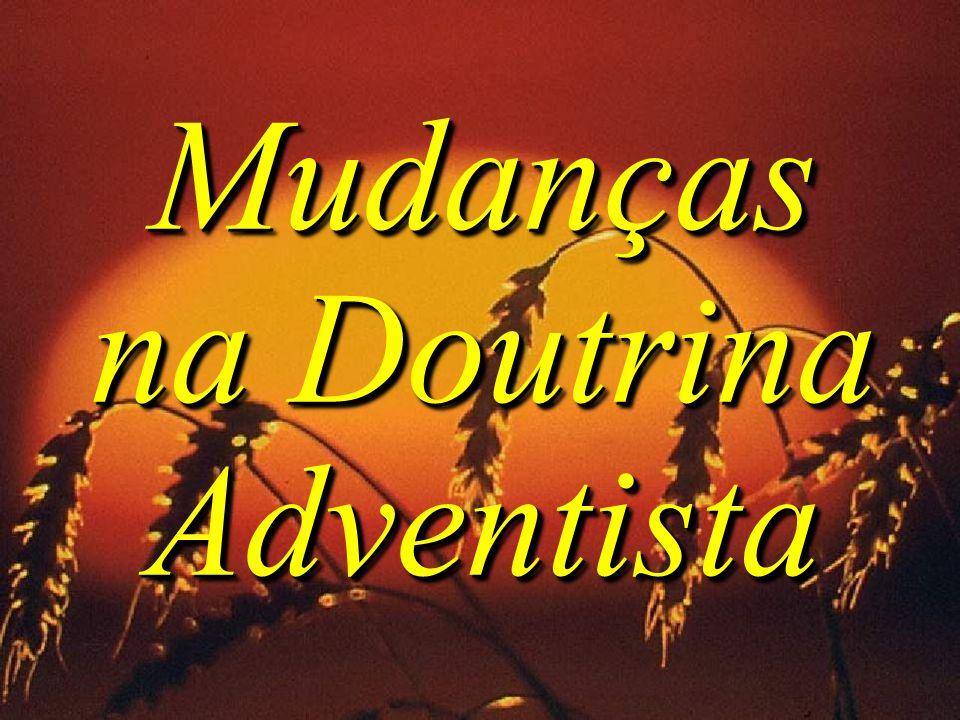 Mudanças na Doutrina Adventista