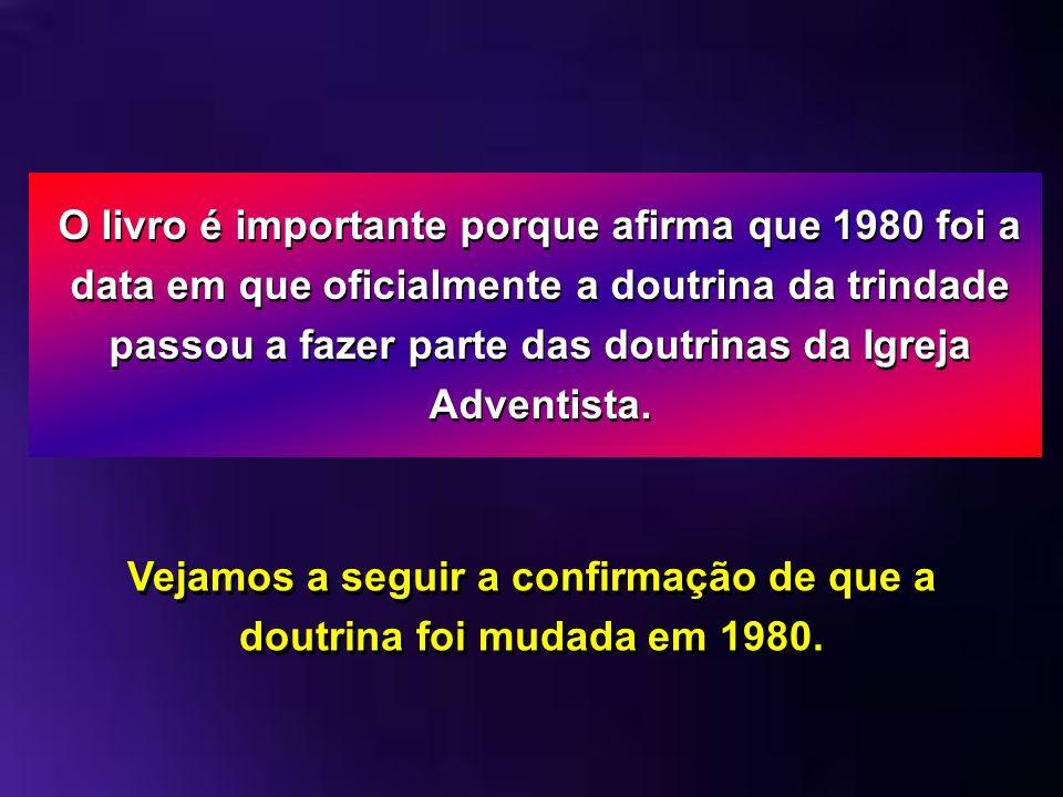 Vejamos a seguir a confirmação de que a doutrina foi mudada em 1980.