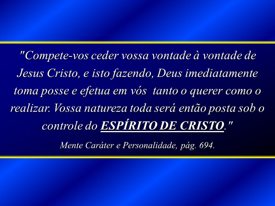 Mente Caráter e Personalidade, pág. 694.