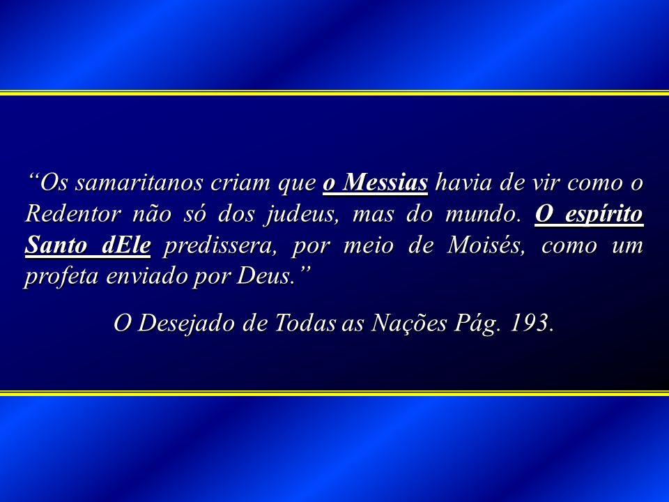 O Desejado de Todas as Nações Pág. 193.