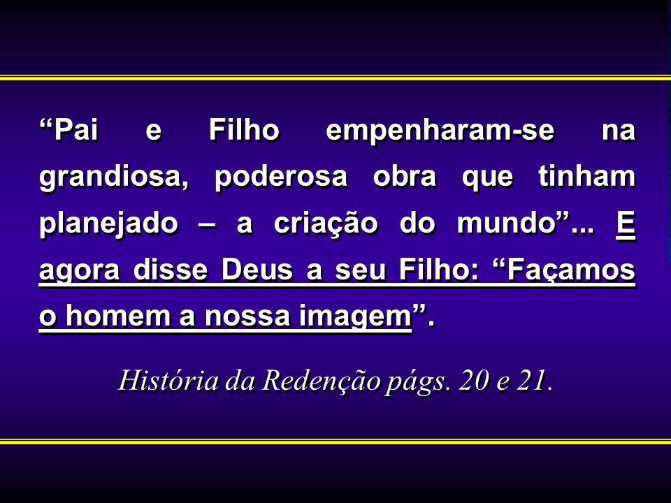 História da Redenção págs. 20 e 21.