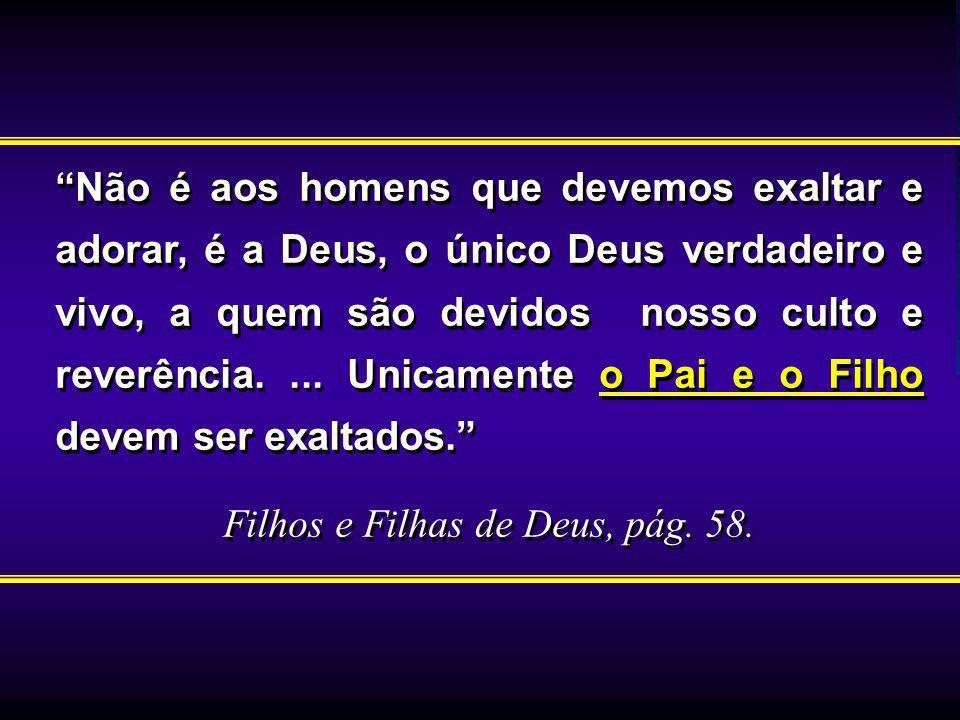 Filhos e Filhas de Deus, pág. 58.