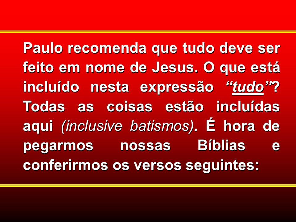 Paulo recomenda que tudo deve ser feito em nome de Jesus