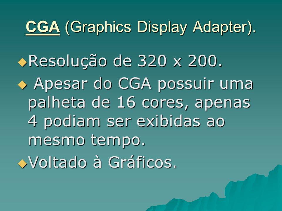 CGA (Graphics Display Adapter).