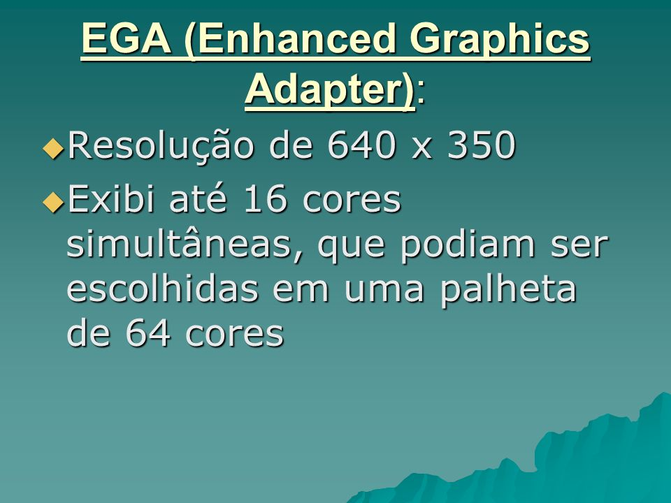 EGA (Enhanced Graphics Adapter):