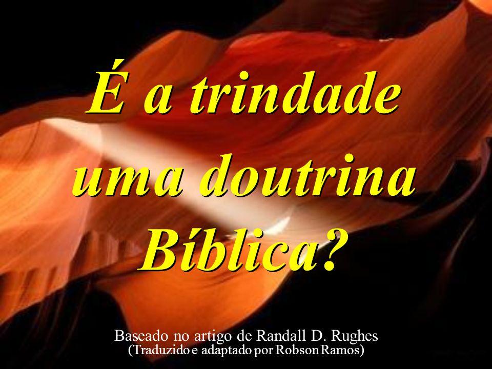 É a trindade uma doutrina Bíblica