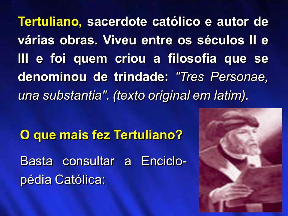 Tertuliano, sacerdote católico e autor de várias obras