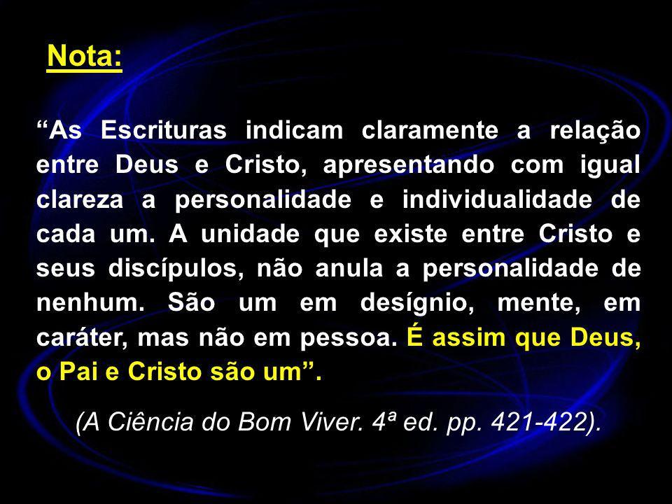 (A Ciência do Bom Viver. 4ª ed. pp. 421-422).
