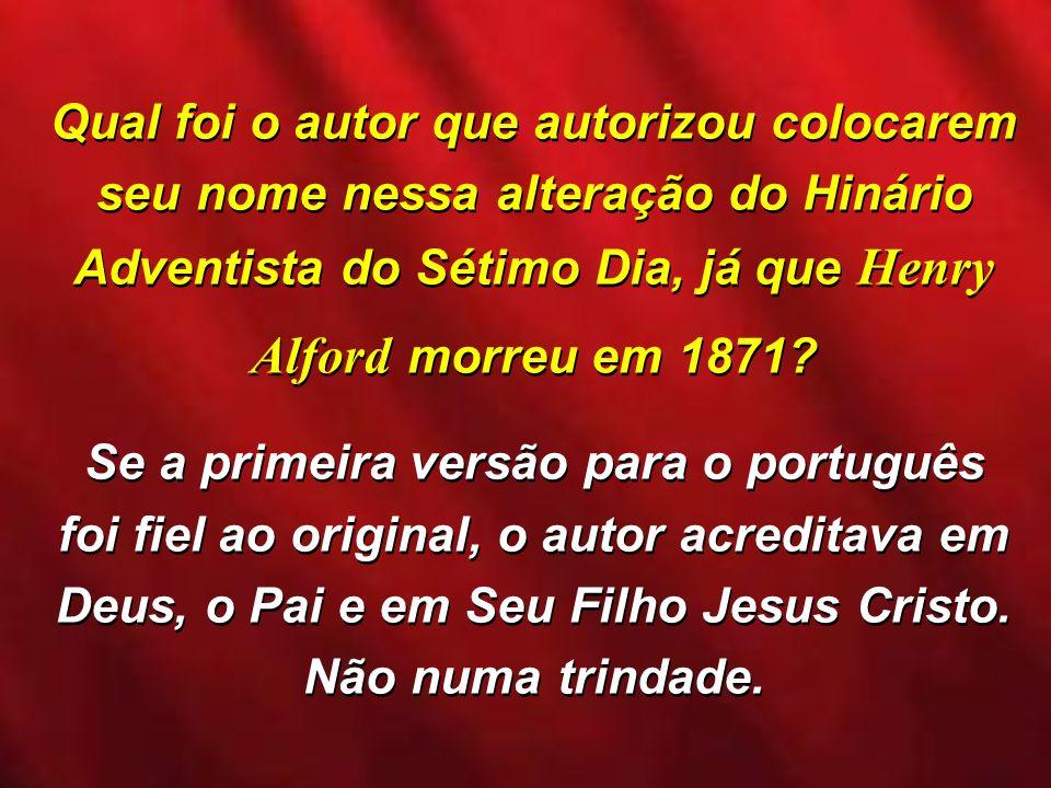 Qual foi o autor que autorizou colocarem seu nome nessa alteração do Hinário Adventista do Sétimo Dia, já que Henry Alford morreu em 1871