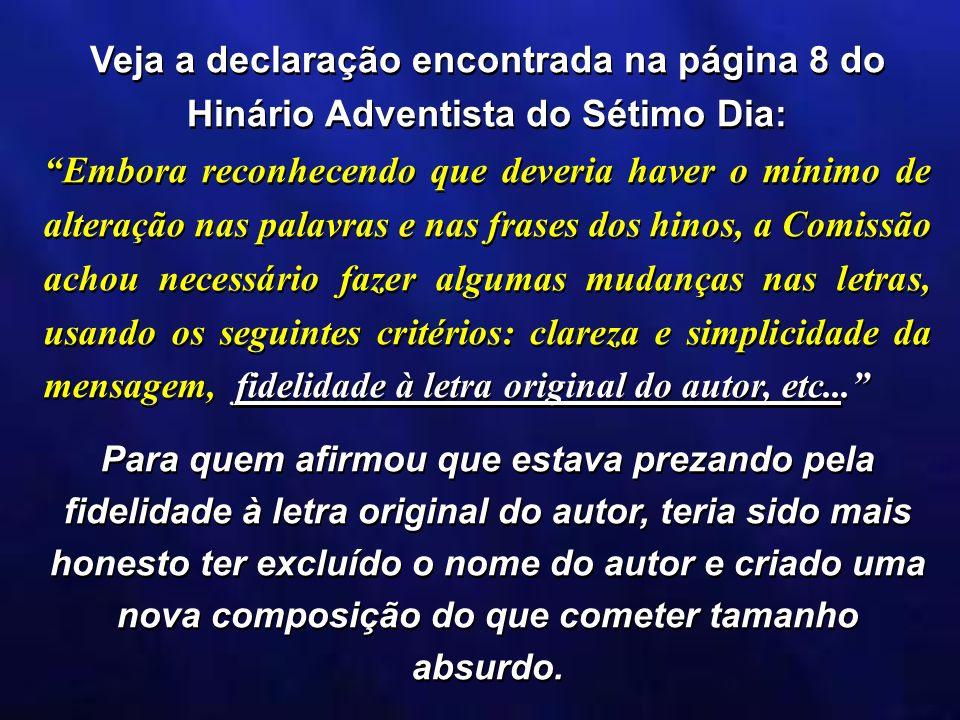 Veja a declaração encontrada na página 8 do Hinário Adventista do Sétimo Dia: