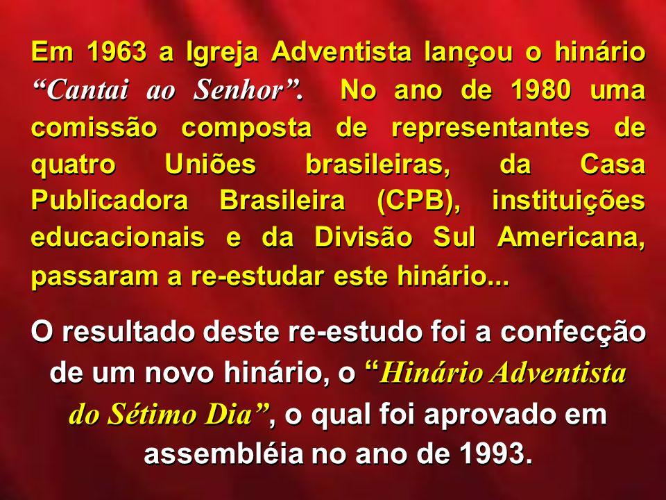 Em 1963 a Igreja Adventista lançou o hinário Cantai ao Senhor