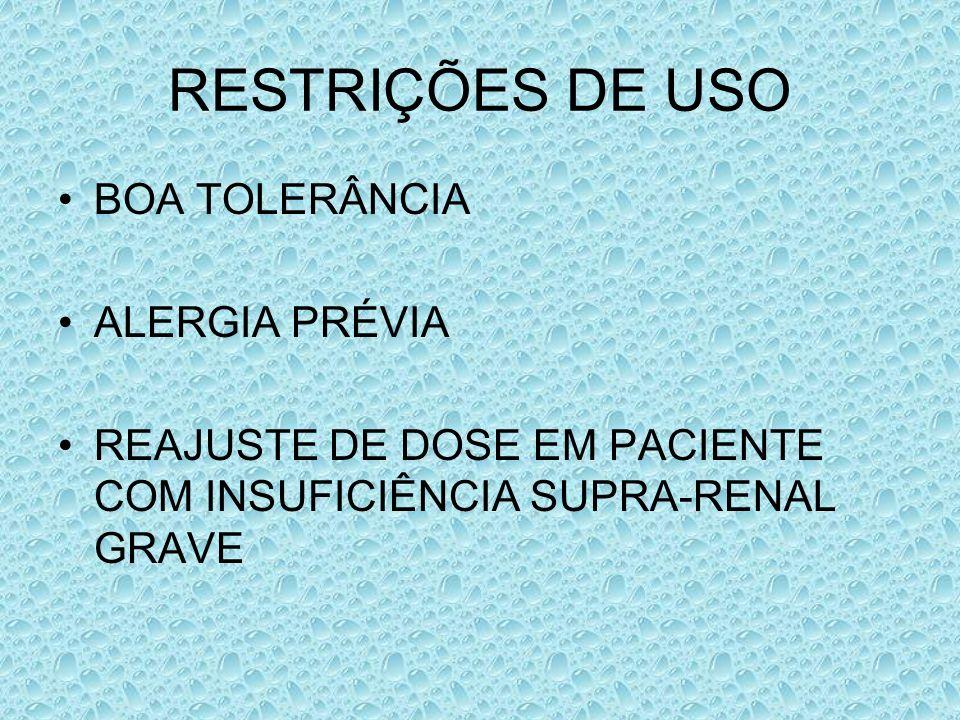 RESTRIÇÕES DE USO BOA TOLERÂNCIA ALERGIA PRÉVIA