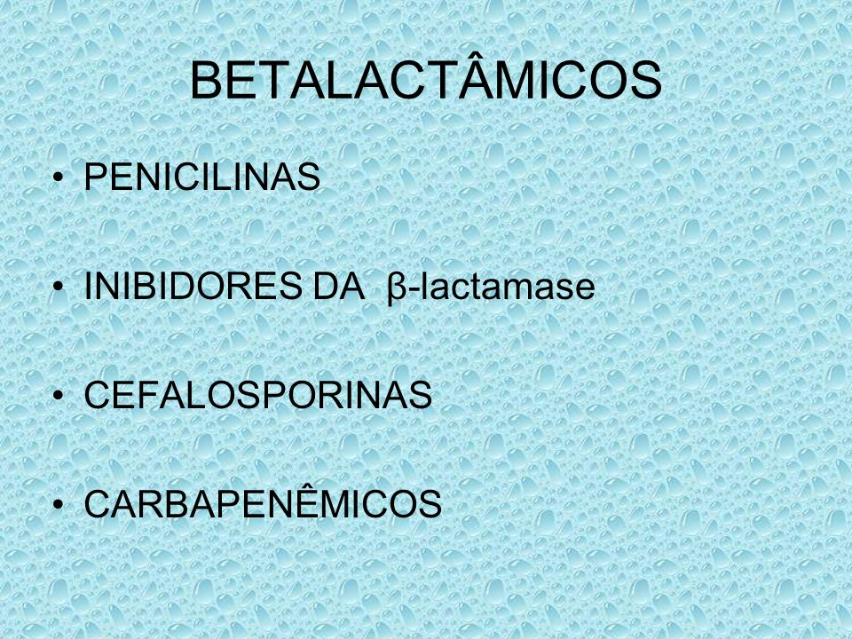 BETALACTÂMICOS PENICILINAS INIBIDORES DA β-lactamase CEFALOSPORINAS