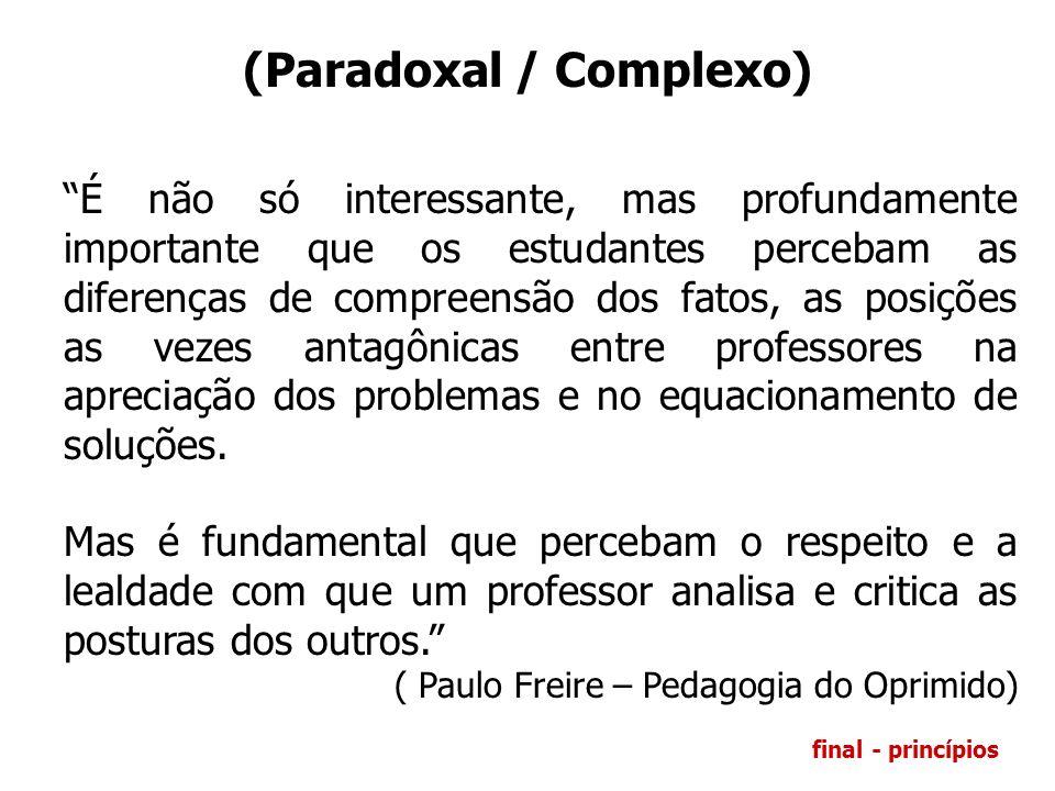 (Paradoxal / Complexo)