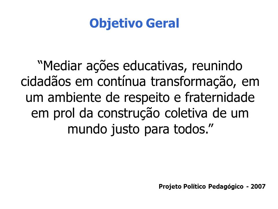 Projeto Político Pedagógico - 2007