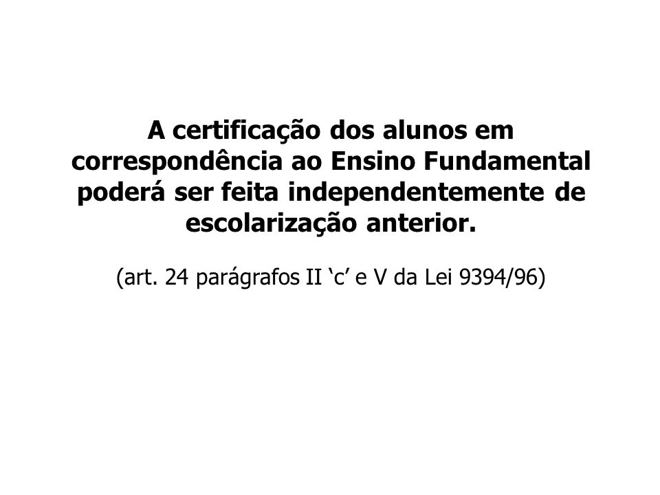 (art. 24 parágrafos II 'c' e V da Lei 9394/96)