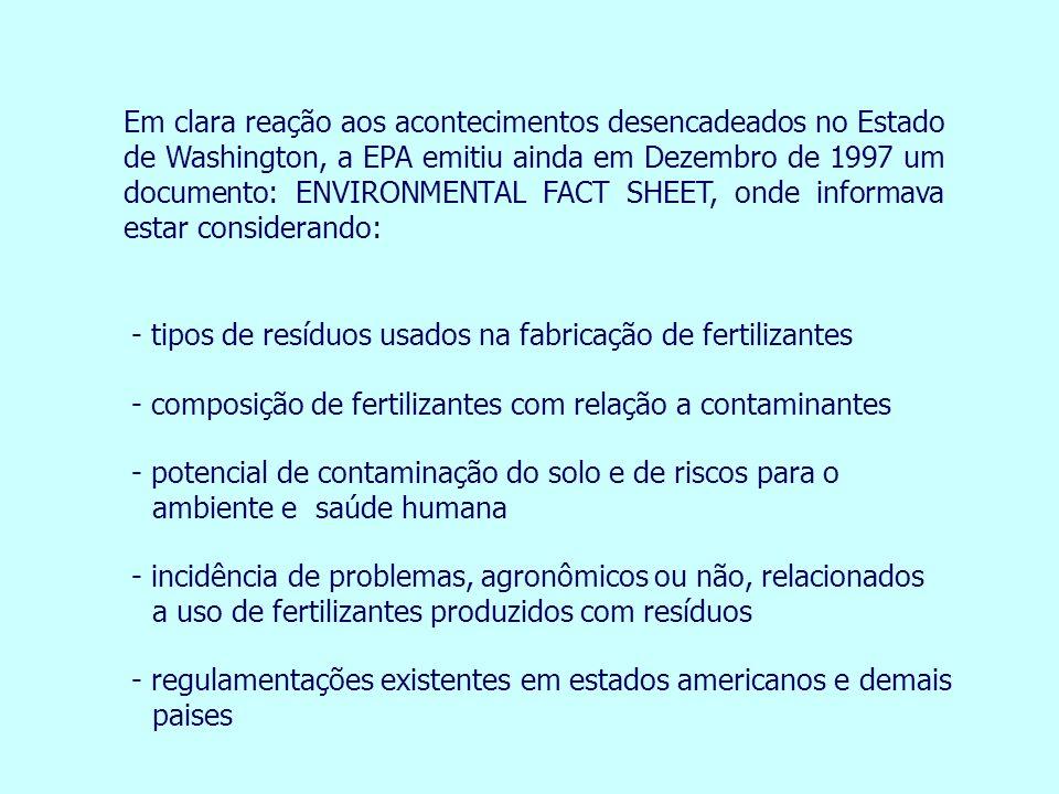 Em clara reação aos acontecimentos desencadeados no Estado de Washington, a EPA emitiu ainda em Dezembro de 1997 um documento: ENVIRONMENTAL FACT SHEET, onde informava estar considerando: