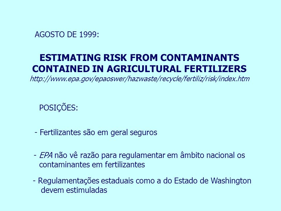 AGOSTO DE 1999: ESTIMATING RISK FROM CONTAMINANTS CONTAINED IN AGRICULTURAL FERTILIZERS.