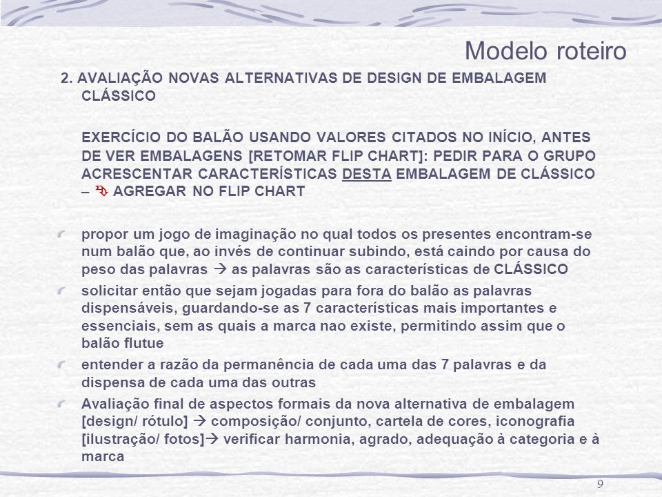 Modelo roteiro 2. AVALIAÇÃO NOVAS ALTERNATIVAS DE DESIGN DE EMBALAGEM CLÁSSICO.