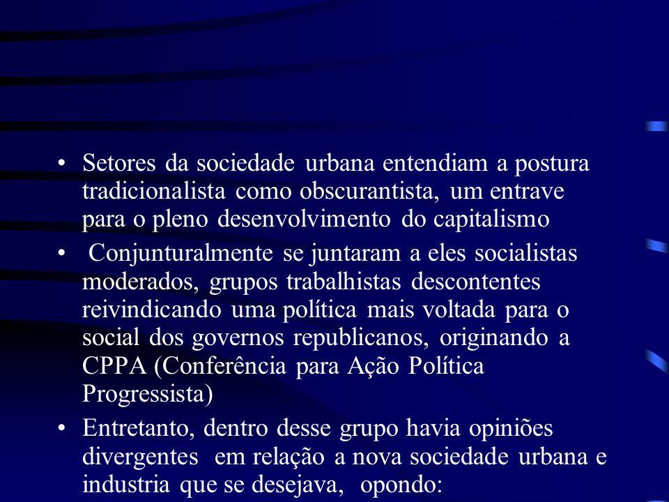 Setores da sociedade urbana entendiam a postura tradicionalista como obscurantista, um entrave para o pleno desenvolvimento do capitalismo