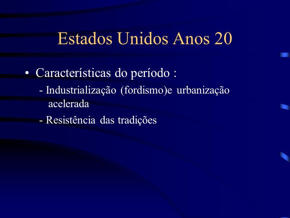 Estados Unidos Anos 20 Características do período :