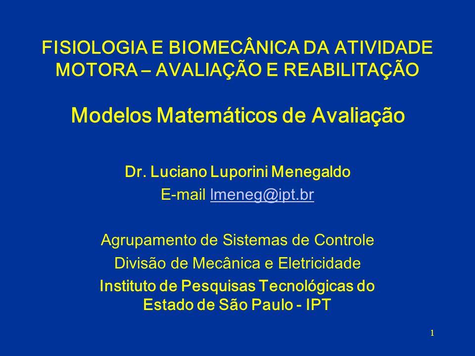 FISIOLOGIA E BIOMECÂNICA DA ATIVIDADE MOTORA – AVALIAÇÃO E REABILITAÇÃO Modelos Matemáticos de Avaliação