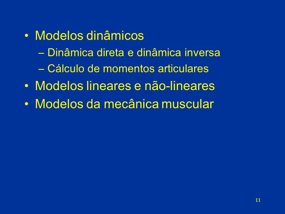 Modelos lineares e não-lineares Modelos da mecânica muscular