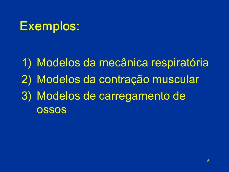 Exemplos: Modelos da mecânica respiratória