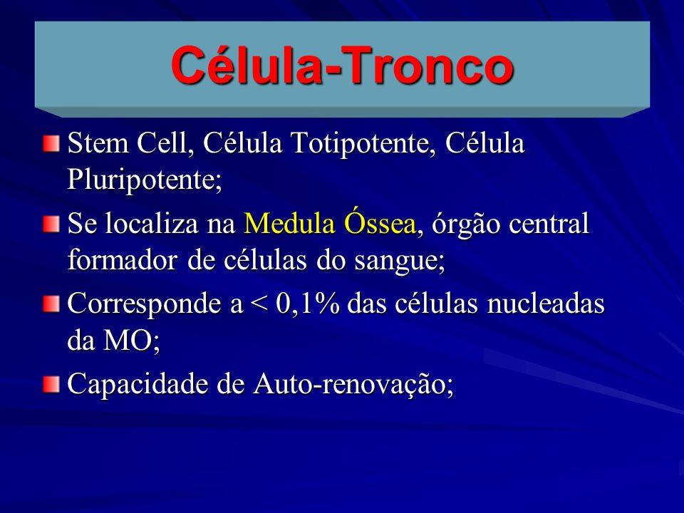 Célula-Tronco Stem Cell, Célula Totipotente, Célula Pluripotente;