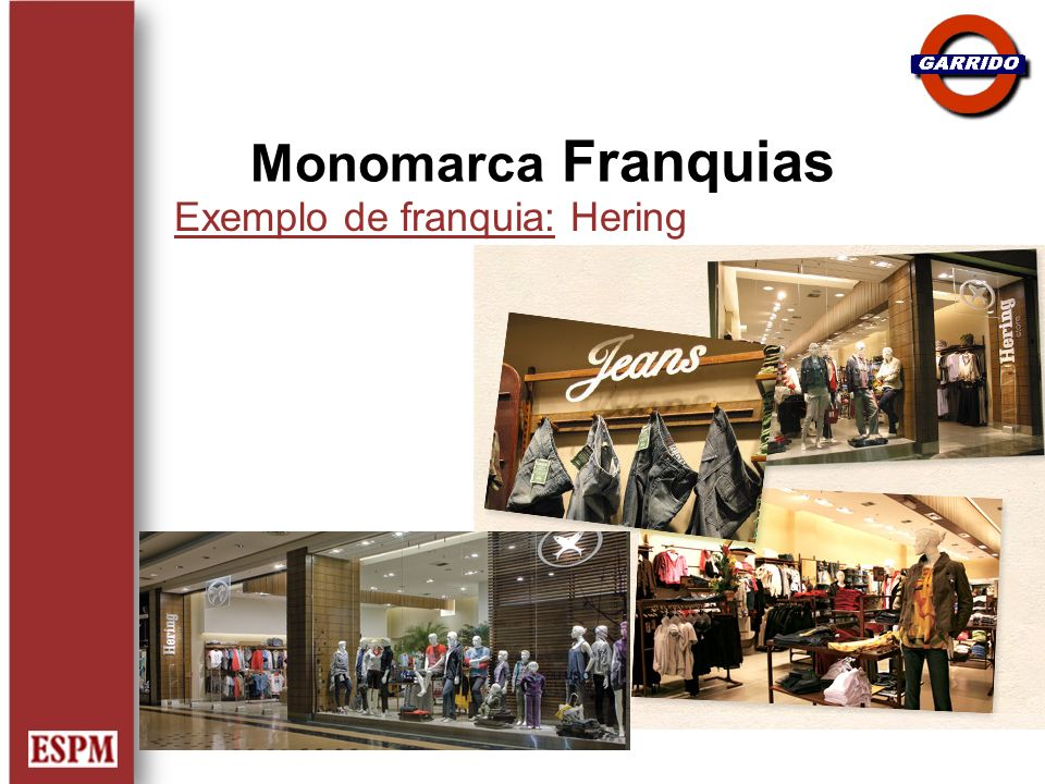 Monomarca Franquias Exemplo de franquia: Hering
