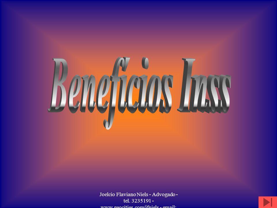 Benefícios Inss Joelcio Flaviano Niels - Advogado - tel.