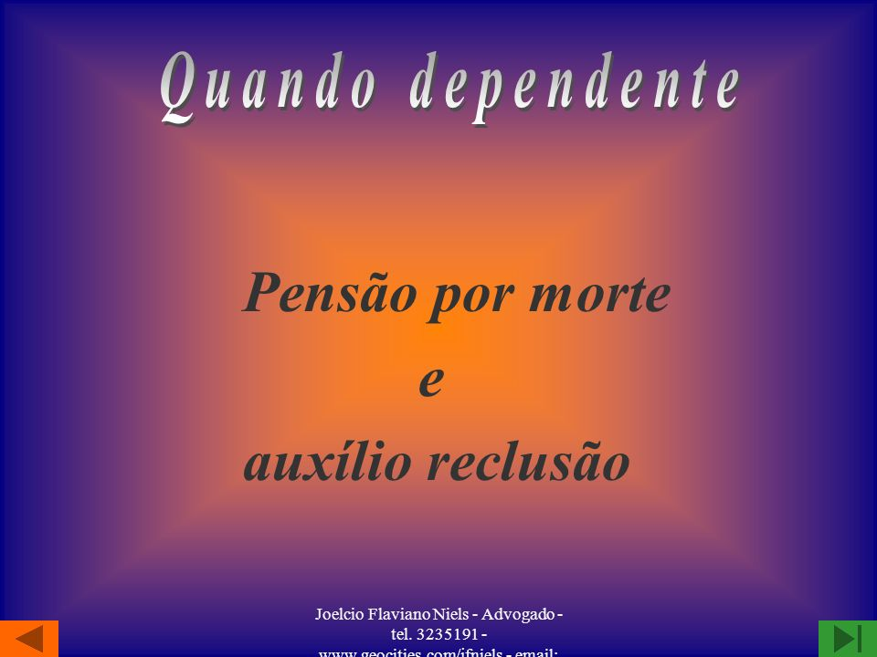 Pensão por morte e auxílio reclusão Quando dependente