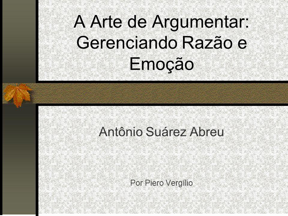 A Arte de Argumentar: Gerenciando Razão e Emoção