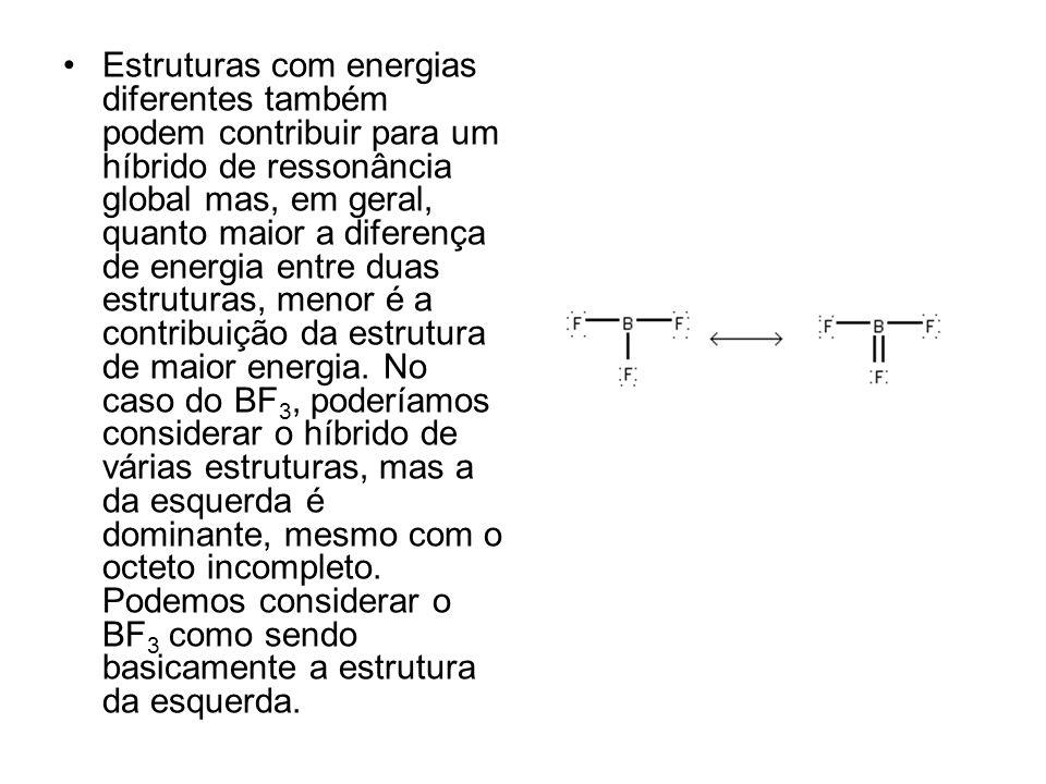 Estruturas com energias diferentes também podem contribuir para um híbrido de ressonância global mas, em geral, quanto maior a diferença de energia entre duas estruturas, menor é a contribuição da estrutura de maior energia.