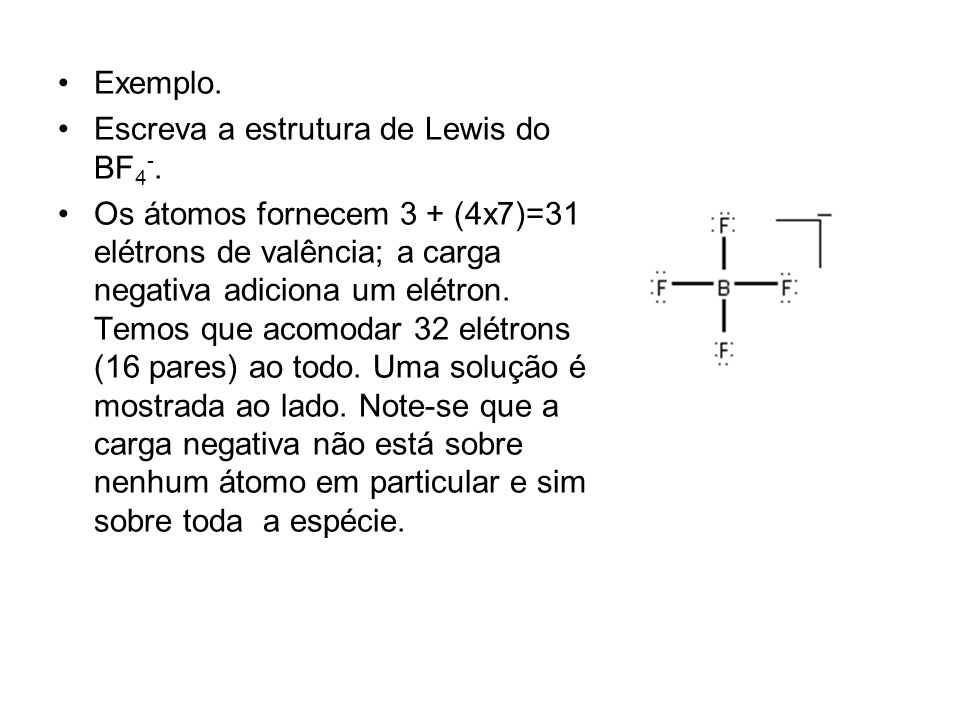 Exemplo. Escreva a estrutura de Lewis do BF4-.