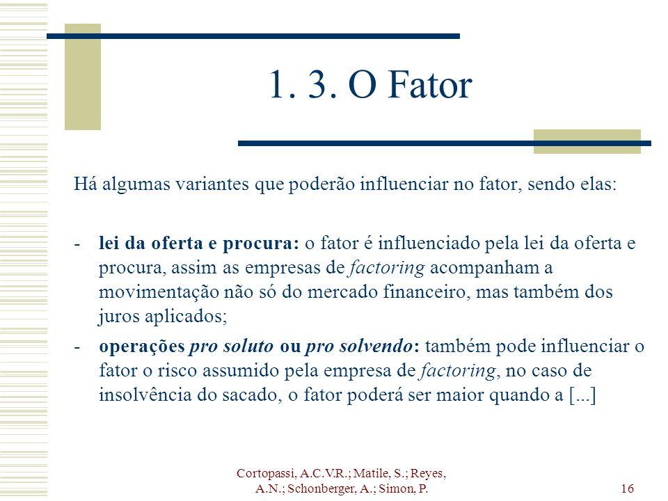 1. 3. O Fator Há algumas variantes que poderão influenciar no fator, sendo elas: