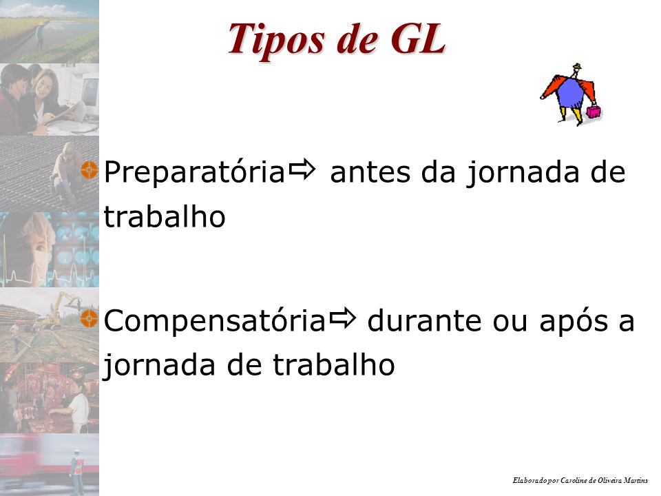 Tipos de GL Preparatória antes da jornada de trabalho