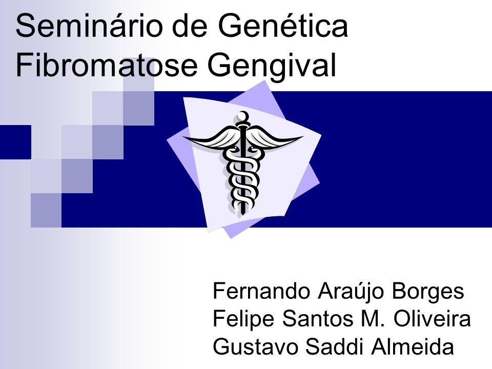 Seminário de Genética Fibromatose Gengival