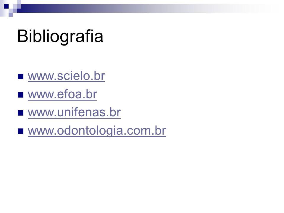 Bibliografia www.scielo.br www.efoa.br www.unifenas.br