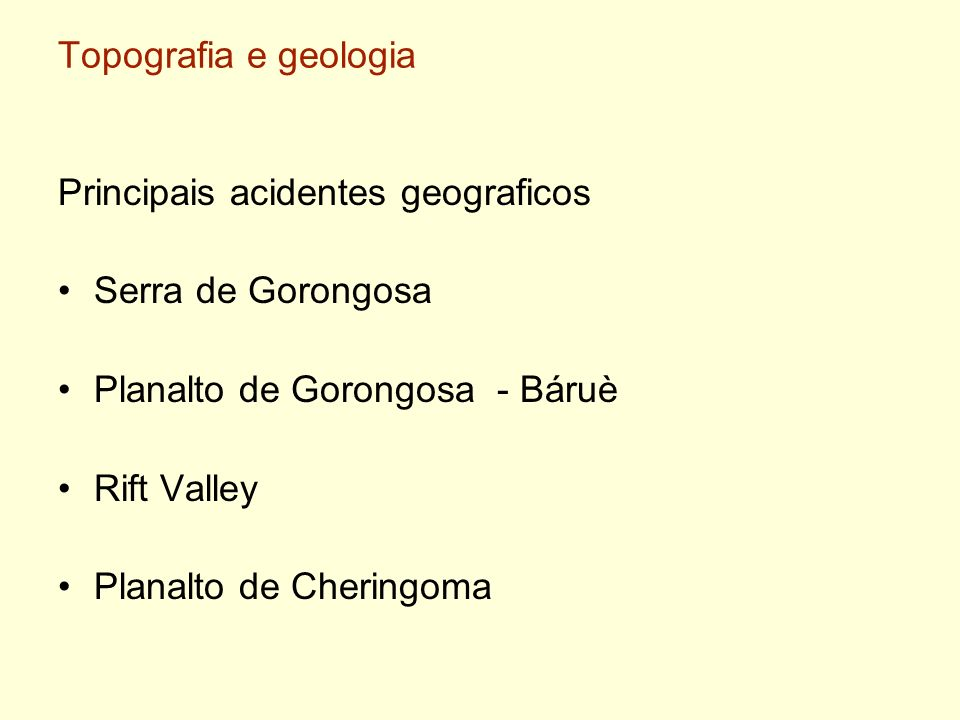Topografia e geologiaPrincipais acidentes geograficos. Serra de Gorongosa. Planalto de Gorongosa - Báruè.