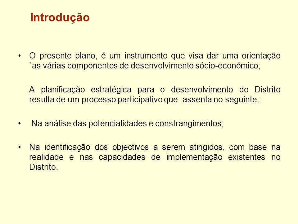 IntroduçãoO presente plano, é um instrumento que visa dar uma orientação `as várias componentes de desenvolvimento sócio-económico;